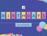 You can Now Raise Funds on Your Birthday on Facebook!