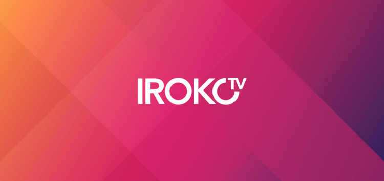IrokoTV to Lay-off 150 Staff, Reduce Investment in Africa's VoD Market Due to Economic Woes