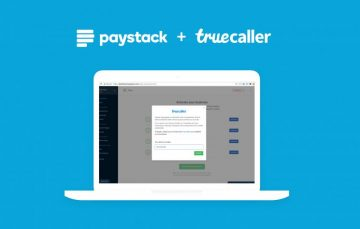 Paystack Partners Truecaller to Ensure Secure Online Payments for African Businesses