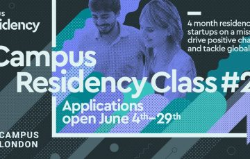 Google Campus Residency in London is Searching for Disruptive Growth-Stage Startups!