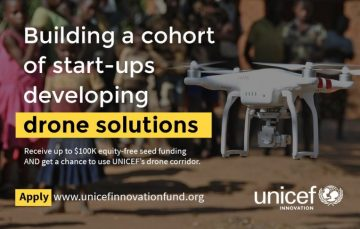 UNICEF Innovation Fund is Offering up to $100k Equity Investments to Drone Startups