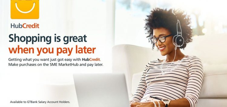 GTBank Introduces Hub Credit, Provides eCommerce Loans of up to One Million Naira!