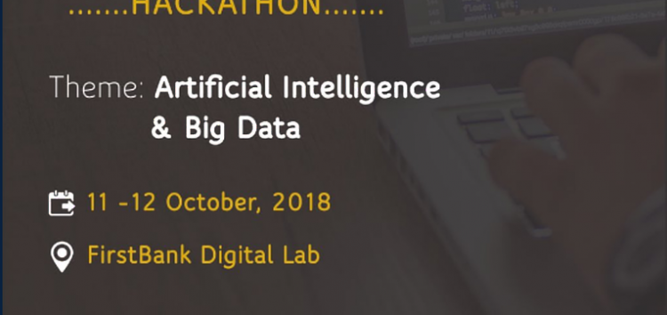 Apply for the N3 Million FirstBank Innovate Hackathon for AI and Big Data Solutions
