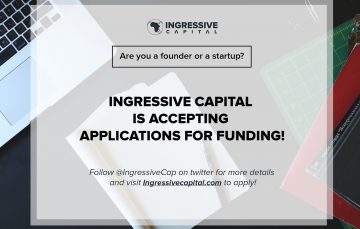Ingressive Capital is Offering Early Stage African Tech Startups up to N36 Million in Funding