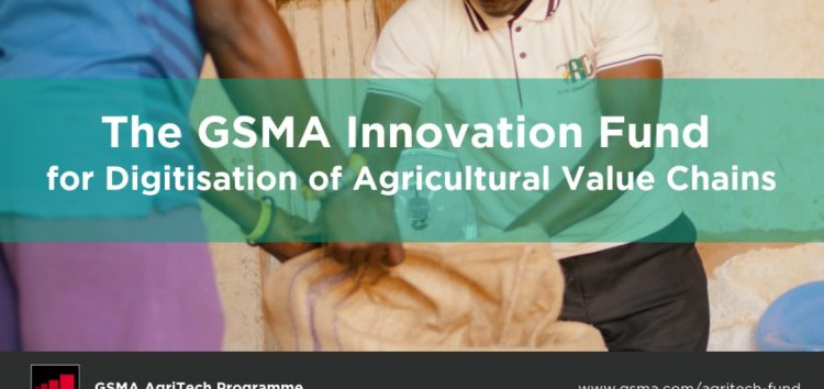 GSMA Innovation Fund is Offering £220,000 to Agritech Startups Improving Financial Inclusion for Small-scale Farmers