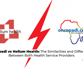 Oncopadi vs Helium Health: The Similarities and Differences Between Both Health Service Providers