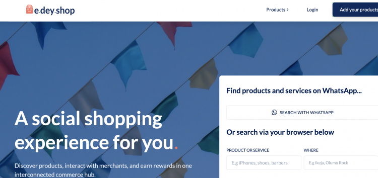 Startup Review: How EDeyShop Can Help You Get Customer and Make Sales On Whatsapp