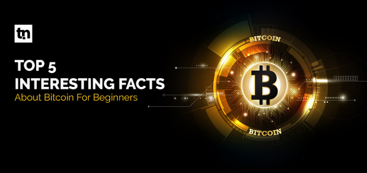 Top 5 Interesting facts about Bitcoin Which Many People Might not Know
