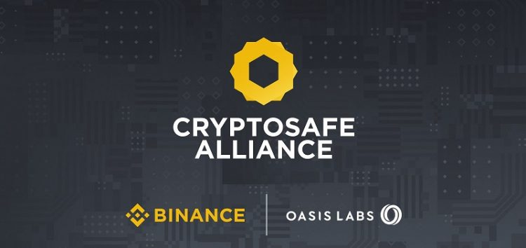 Binance and Oasis Labs Launch Cryptosafe; a Global Alliance to Fight Crypto Fraud