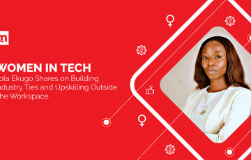 Women in Tech: Lola Ekugo Talks About Building Industry Ties and Upskilling Outside the Workspace