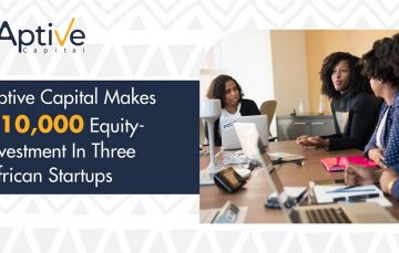 3 African Startups Selected as Aptive Capital's Maiden Portfolio Companies to Get $10,000 Early-stage Investment