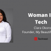 """Women in Tech are Overmentored and Underfunded"" - Clara Okoro, Founder, My Beautiful Africa"