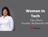 """Women in Tech are Overmentored and Underfunded"" – Clara Okoro, Founder, My Beautiful Africa"