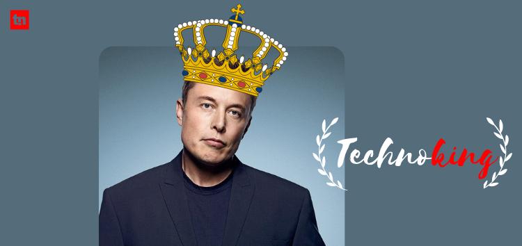 Global Tech Roundup: How Elon Musk Crowned Himself King