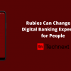 Rubies is Changing Digital Banking Experience with its Robust Fintech Services