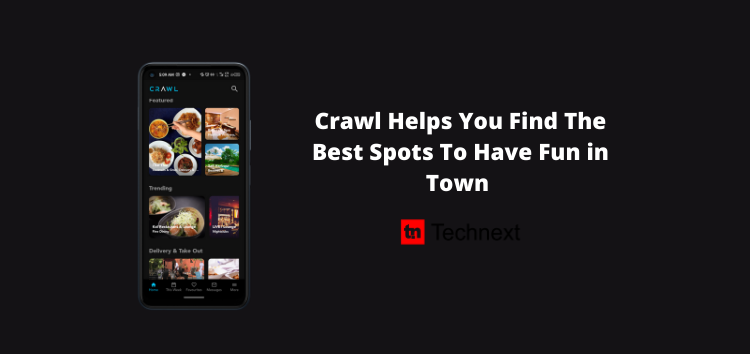 Crawl App Helps You Find The Best Spots To Have Fun in Town Without Violating Covid-19 Protocol